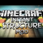 Instant Structures Mod