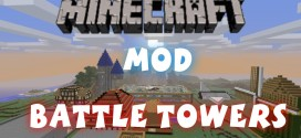 Battle Towers Mod for MC [1.11.2/1.10.2/1.8/1.7.10]